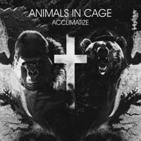Animals In Cage - Acclimatize        on Clubstream baptism
