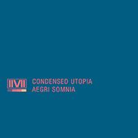 Condensed Utopia - Aegri Somnia        on Clubstream IIVII