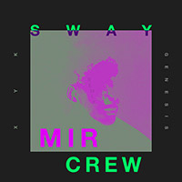 XYK - Sway (feat. SR) [MIR Crew Remix]        on Clubstream orange