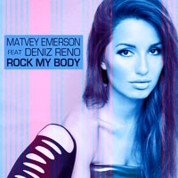 Matvey Emerson & Deniz Reno - Rock My Body        on Clubstream pink