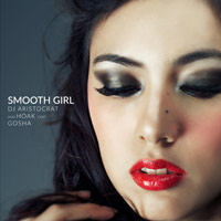 DJ Aristocrat & HOAK - Smooth Girl (feat. Gosha)        on Clubstream pink