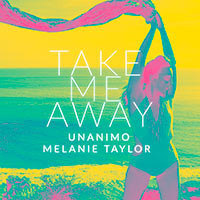 Unanimo & Melanie Taylor - Take Me Away        on Clubstream pink