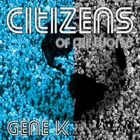 Gene K - Citizens of the World        on Clubstream dansant