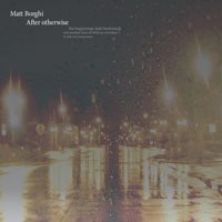 Matt Borghi - After Otherwise        on Clubstream mareld
