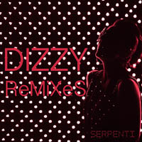 Serpenti - Dizzy Remixes        on Clubstream uberstrom